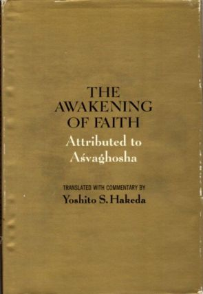 THE AWAKENING OF FAITH. Asvaghosha, Yoshito S. Haleda