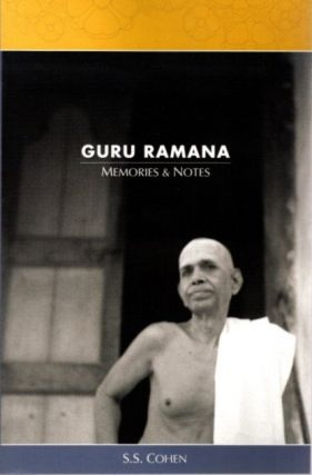 GURU RAMANA; Memories & Notes. S. S. Cohen