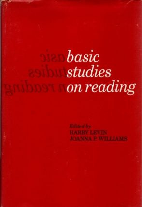 BASIC STUDIES IN READING. Harry Levin, Joanna P. Willaims
