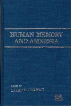 HUMAN MEMORY AND AMNESIA. Laird S. Cermak