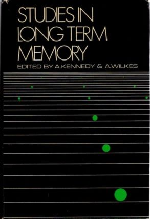 STUDIES IN LONG TERM MEMORY. Alan Kennedy, Alan Wilkes