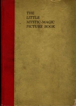 THE LITTLE MYSTIC-MAGIC PICTURE BOOK; The Chemical Pleasure-Garden. Daniel Stoltzius von...