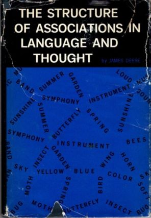 THE STRUCTURE OF ASSOCIATIONS IN LANGUAGE AND THOUGHT. James Deese