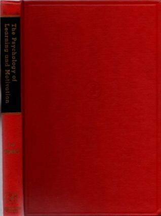 THE PSYCHOLOGY OF LEARNING AND MOTIVATION: VOLUME 14; Advances in research and Theory. Gordon W....