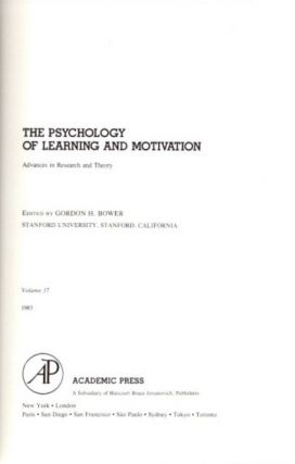 THE PSYCHOLOGY OF LEARNING AND MOTIVATION: VOLUME 17; Advances in research and Theory