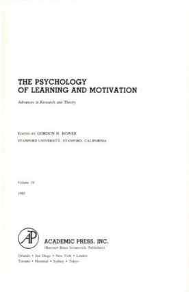 THE PSYCHOLOGY OF LEARNING AND MOTIVATION: VOLUME 19; Advances in research and Theory