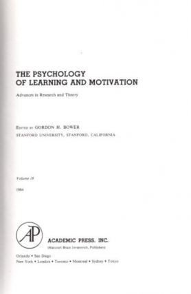 THE PSYCHOLOGY OF LEARNING AND MOTIVATION: VOLUME 18; Advances in research and Theory
