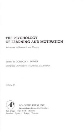 THE PSYCHOLOGY OF LEARNING AND MOTIVATION: VOLUME 27; Advances in research and Theory