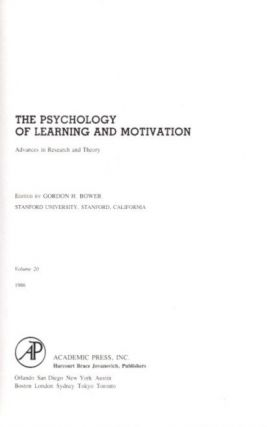 THE PSYCHOLOGY OF LEARNING AND MOTIVATION: VOLUME 20; Advances in research and Theory