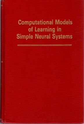 COMPUTATIONAL MODELS OF LEARNING IN SIMPLE NEURAL SYSTEMS; The Psychology of Learning and...