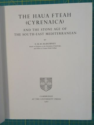 THE HAUA FTEAH (CYRENAICA) AND THE STONE AGE OF THE SOUTH-EAST MEDITERRANEAN. C. B. M. MCBURNEY
