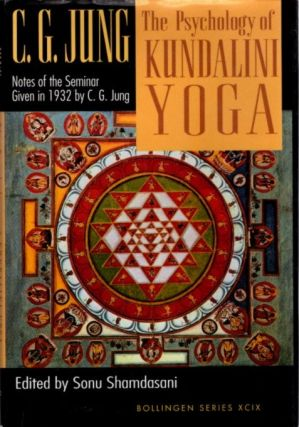 THE PSYCHOLOGY OF KUNDALINI YOGA; Notes of the Seminar Given in 1932 by C.G. Jung. C. G. Jung