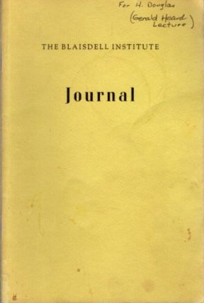 THE BLAISDELL INSTITUTE JOURNAL: VOL. I, NO. 2, JUNE, 1966. Gerald Heard, Allen C. Blaisdell