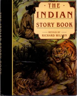 THE INDIAN STORY BOOK. Richard Wilson