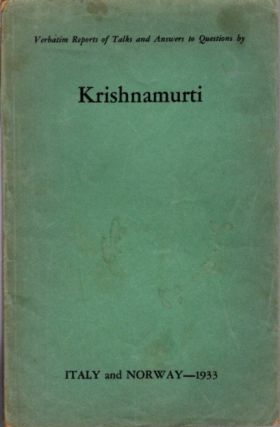VERBATIM REPORT OF TALKS AND ANSWERS TO QUESTIONS IN BY KRISHNAMURTI; Italy and Norway - 1933. J....
