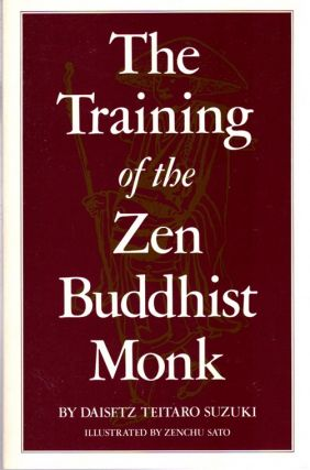 THE TRAINING OF A ZEN BUSSHIST MONK. Daisetz Teitaro Suzuki