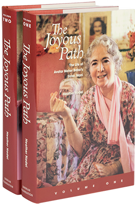 THE JOYOUS PATH; The Life of Maher Baba's Sister, Mani. Heather Nadel