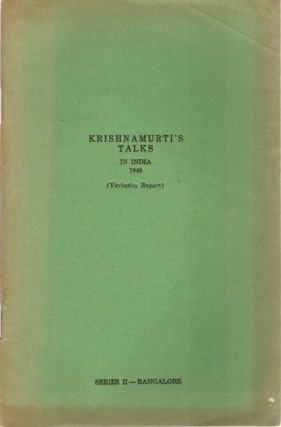 KRISHNAMURTI TALKS IN INDIA 1948; (Verbatim Report) Series II - Bangalore. J. Krishnamurti