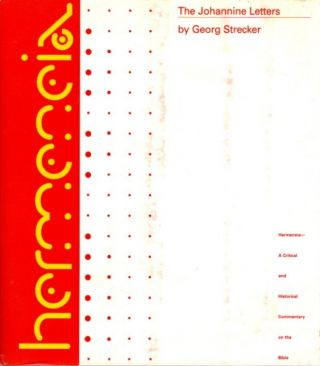 THE JOHANNINE LETTERS; A Commentary. Georg Strecker