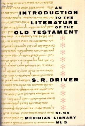 AN INTRODUCTION TO THE LITERATURE OF THE OLD TESTAMENT. S. R. Driver