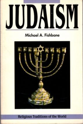 JUDAISM. Michael A. Fishbane