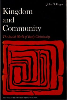 KINGDOM AND COMMUNITY; The Social World of Early Christianity. John G. Gager