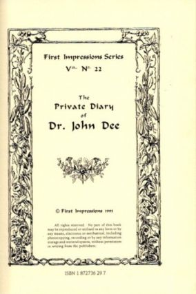THE PRIVATE DIARY OF DR. JOHN DEE. John Dee