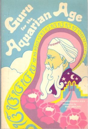 GURU FOR THE AQUARIAN AGE; The Life and Teachings of Guru Nanak. Sardarni Premka Kaur