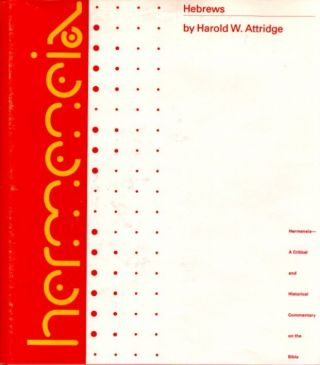 THE EPISTLE TO THE HEBREWS; A Commentary on the Epistle to the Hebrews. Harold W. Attridge