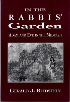 IN THE RABBIS' GARDEN; Adam and Eve in the Midrash. Gerald J. Blidstein