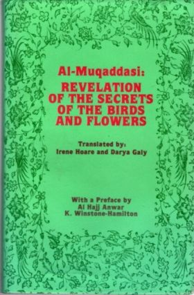 REVELATION OF THE SECRETS OF THE BIRDS AND FLOWERS. Al-Muqaddasi