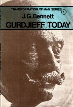 GURDJIEFF TODAY. J. G. Bennett