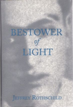 BESTOWER OF LIGHT; A Portrait of Dr. Javad Nurbakh, Master of the Nimatullahi Sufi Order. Jeffrey...