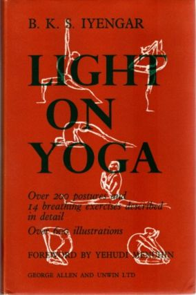 LIGHT ON YOGA. B. K. S. Iyengar