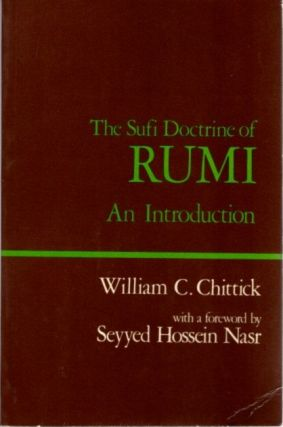 THE SUFI DOCTRINE OF RUMI; An Introduction. William C. Chittick