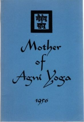 MOTHER OF AGNI YOGA