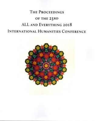 THE PROCEEDINGS OF THE 23RD INTERNATIONAL HUMANITIES CONFERENCE, ALL & EVERYTHING 2018