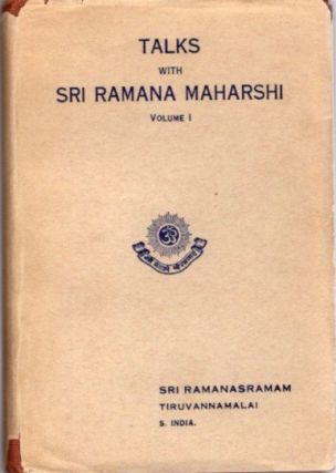 TALKS WITH SRI RAMANA MAHARSHI.; Volume I