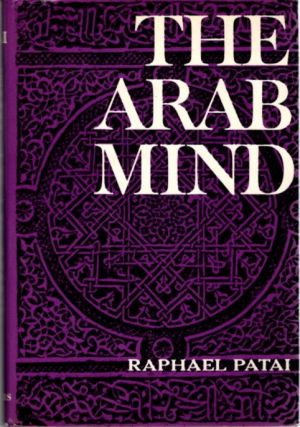 THE ARAB MIND. Raphael Patai
