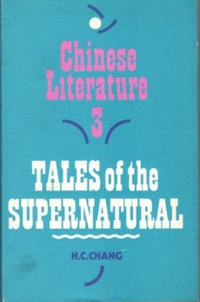 TALE OF THE SUPERNATURAL; Chinese Literature 3. H. C. Chang