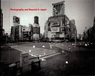 PHOTOGRAPHY AND BEYOND IN JAPAN; Sapce, Time and Memory. Robert Stearns
