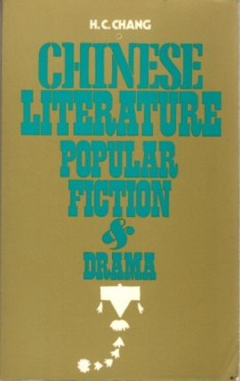POPULAR FICTION & DRAMA; Chinese Literature 1. H. C. Chang