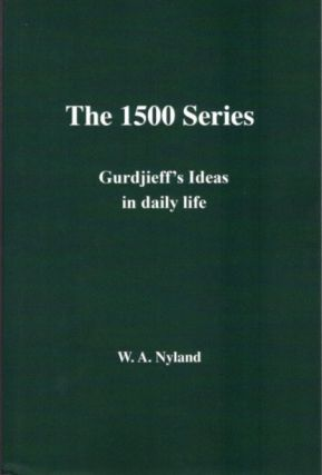 THE 1500 SERIES; Gurdjieff's Ideas in Daily Life
