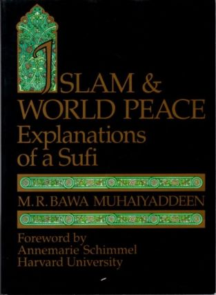 ISLAM & WORLD PEACE; Explanations of a Sufi. M. R. Bawa Muhaiyaddeen