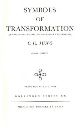SYMBOLS OF TRANSFORMATION; Aan Analysis of the Prelude to a Case of Schizophrenia: The Collected...