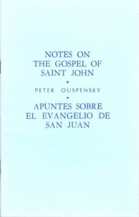 NOTES ON THE GOSPEL OF ST. JOHN. P. D. Ouspensky.