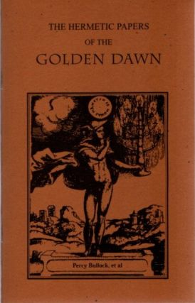 THE HERMETIC PAPERS OF THE GOLDEN DAWN. Percy Bullock