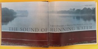 THE SOUND OF RUNNING WATER; A Photo-Biography of Bhagwan Shree Rajneesh and His Work 1974 - 1978....