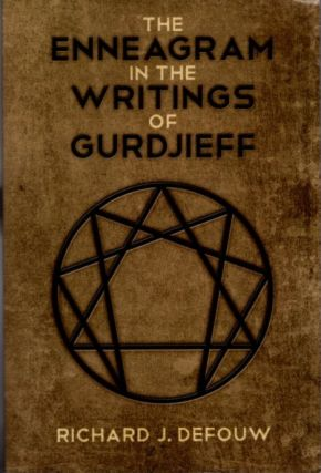 THE ENNEAGRAM IN THE WRITINGS OF GURDJIEFF. Richard J. Defouw