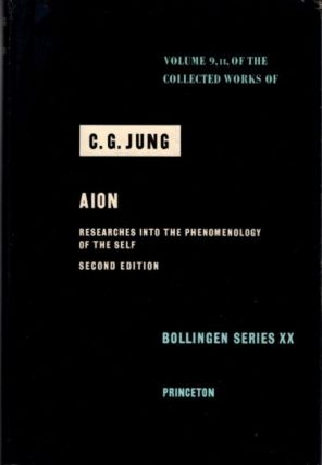 AION: RESEARCHES INTO THE PHENOMENOLOGY OF THE SELF; The Collected Works of C.G. Jung: Volume 9,...